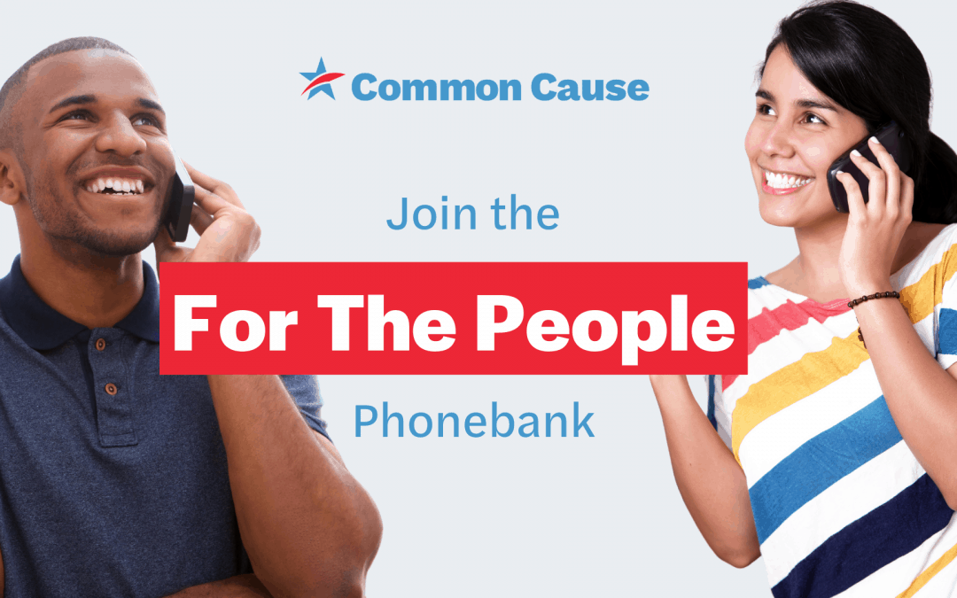 For the People Phonebank with Common Cause